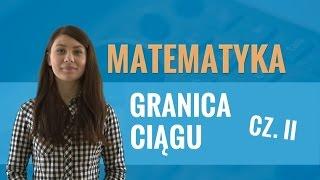 Matematyka - Granica ciągu (część II)