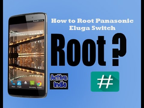 How to Panasonic Eluga Switch Root ?