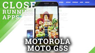 How to Close Running Apps on MOTOROLA Moto G5S – Background Apps