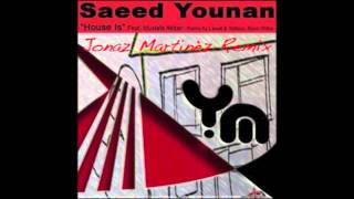 Saeed Younan feat. Mustafa Akbar - House Is (Jonaz Martinèz Remix)