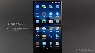 Elephone S8 - UI, Applications, Settings, Camera App. FULL REVIEW in 10 pages! (link)