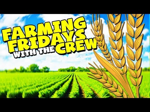 FARMING FRIDAYS with The Crew! #6
