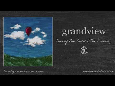 Grandview - Seeking Out Gold (The Former)