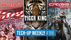 Gamescom ABGESAGT | Crysis: REMASTERED + Gratis-Spiele | Tiger King Bonusfolge - Tech-up Weekly #186