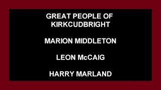 Marion Middleton. Leon McCaig. Harry Marland.