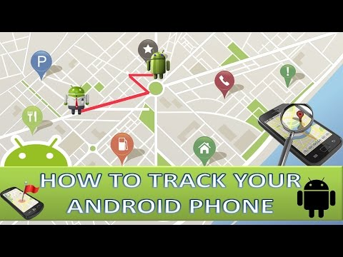 How To Track Location Of  Android Mobile Phone?