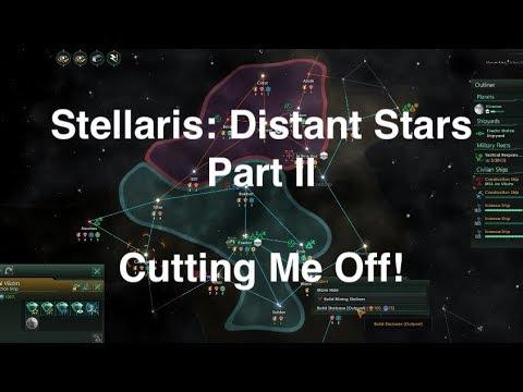 Stellaris: Distant Stars - Part II - Claiming Borders