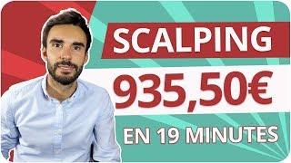 SCALPING : 935,50€ en 19 MINUTES