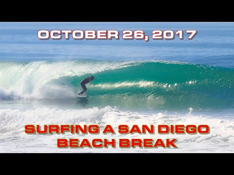 SURFING A SAN DIEGO BEACH BREAK: OCTOBER 26, 2017