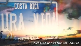 Costa Rica and its Natural Beauties