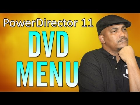 CyberLink PowerDirector 11 Ultimate | DVD Menu & Disc Authoring Tutorial