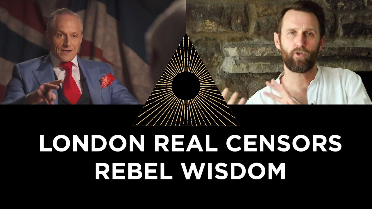 London Real CENSORS Rebel Wisdom