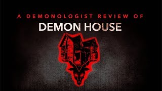 A DEMONOLOGIST'S REVIEW OF DEMON HOUSE
