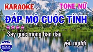 Karaoke Đắp Mộ Cuộc Tình | Nhạc Sống Tone Nữ | Karaoke Tuấn Cò