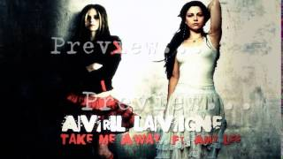 Download Avril Lavigne ft. Amy Lee - Take Me Away (Remix) PREVIEW MP3 song and Music Video