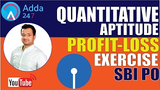 SBI PO 2017: PROFIT LOSS EXERCISE FOR SBI PO