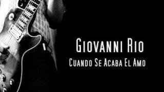 (Bachata)Giovanni Rios - Cuando Se Acaba El Amor