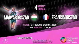 4 Nemzet Tornája Junior: Magyarország - Franciaország Női Junior válogatott kézilabda mérkőzés