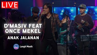D'MASIV FEAT ONCE MEKEL - ANAK JALANAN   LIVE AT SIGNATURE CHRISYE (LEON)