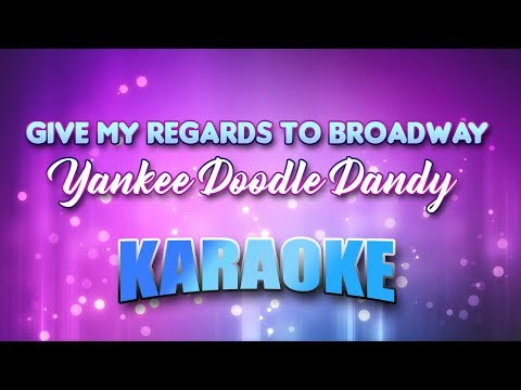 Yankee Doodle Dandy - Give My Regards To Broadway (Karaoke version with Lyrics)