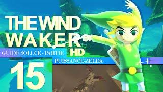Soluce The Wind Waker HD – Étape 15 : Temple du Vent