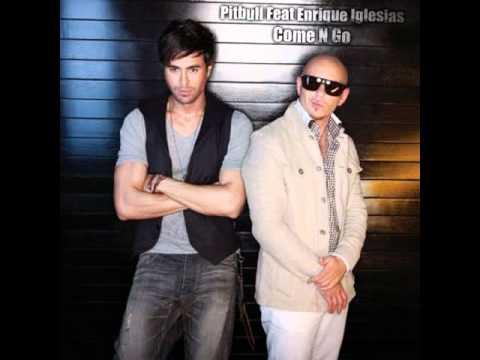 Pitbull Ft. Enrique Iglesias - Come N Go (Prod. by Dr. Luke, Benny Blanco, Max Martin)