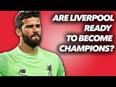 ALISSON SIGNS | ARE LIVERPOOL NOW READY TO BECOME PREMIER LEAGUE CHAMPIONS?