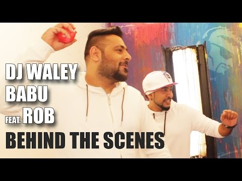 DJ Waley Babu Feat. Rob | Behind The Scenes