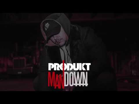 PRODUKT - MAN DOWN