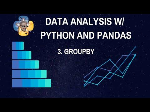 Groupby - Data Analysis With Python And Pandas P.3