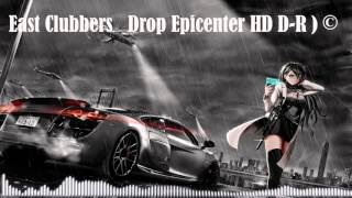 East Clubbers   Drop Epicenter HD