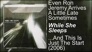 While She Sleeps - Even Ron Jeremy Arrives A Little Late Sometimes - ..This Is Just The Start (2006)
