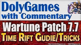 TIME RIFT Guide & Tips & Tricks - Wartune Patch 7.7