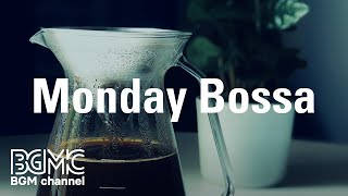 Monday Bossa: Morning Good Mood Music - Instrumental Music for Morning Coffee
