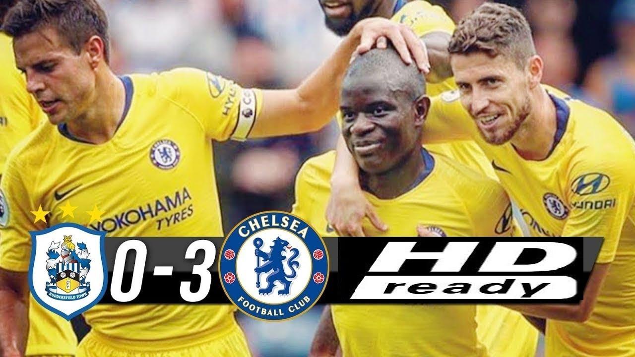 Download Huddersfield Vs Chelsea 0 - 3 Premier League 11/08/2018