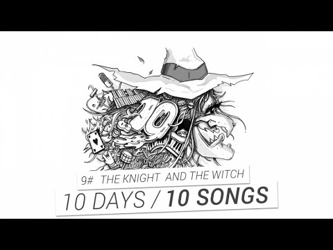 PV Nova - #10 The Knight And The Witch [10 DAYS / 10 SONGS]