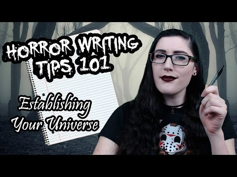 Horror Writing Tips 101 | Establishing Your Universe