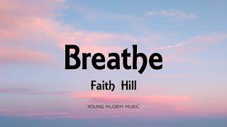 Faith Hill - Breathe (Lyrics)
