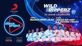 Naach Meri Jaan Bollywood Remix | Wild Ripperz | Urban Hip Hop | The Dance Project