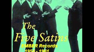 The Five Satins - Ember Records - 1956 - 1961