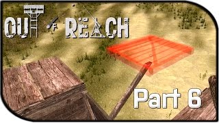 "Out Of Reach Gameplay Part 6 - ""base Building!"" (alpha Gameplay)"