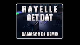 RAYELLE  Get Dat - (Damasco Dj - Extended Radio Mix)