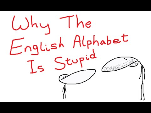 Why The English Alphabet Is Stupid - GradeAUnderA