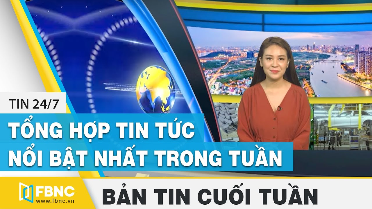 Tổng hợp tin tức Việt Nam nổi bật nhất trong tuần | Bản tin cuối tuần ngày 14/6/2020