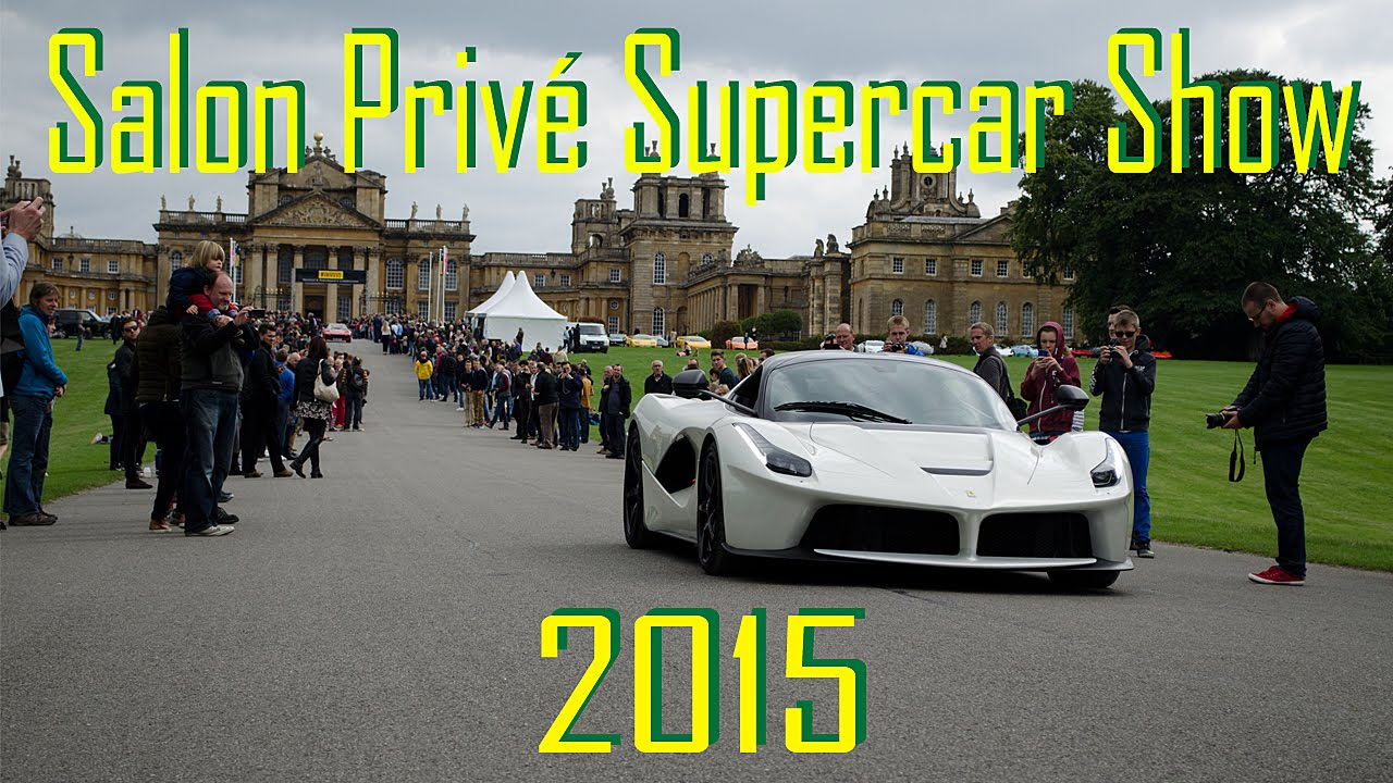 Salon Prive Supercar Show Blenheim Palace Youtube