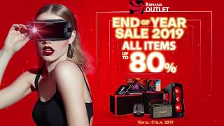 BaNANA OUTLET END OF YEAR SALE 2019 ALL ITEMS UP TO 80%
