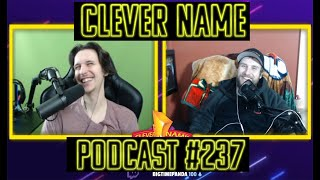 Clever Name Podcast #237 LIVE