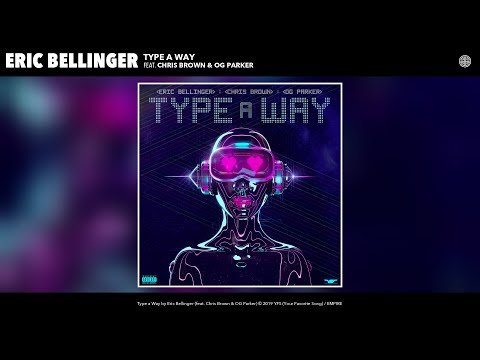 Eric Bellinger - Type a Way (Audio) (feat. Chris Brown & OG