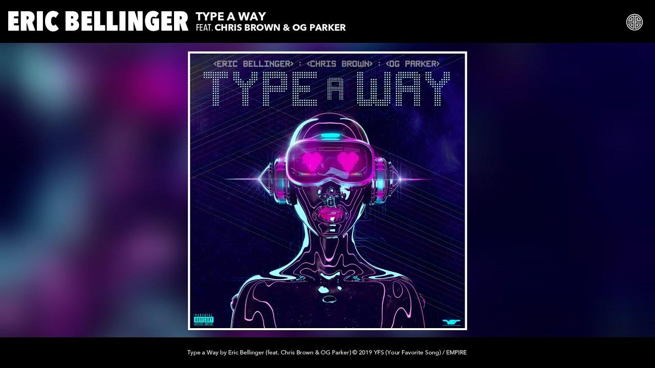 Eric Bellinger - Type a Way (Audio) (feat. Chris Brown & OG Parker)