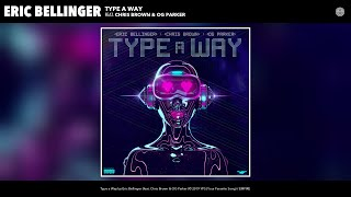 Eric Bellinger - Type a Way (Audio) (feat. Chris Brown & OG ...